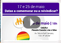 Evento - 17 e 25 de maio: Datas a comemorar ou a reivindicar?; return false